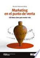 Marketing en el punto de venta : 100 ideas clave para vender más