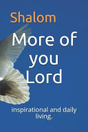 More of You Lord: Inspirational and Daily Living.