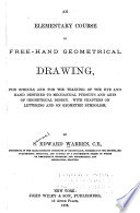 An Elementary Course in Free-hand Geometrical Drawing ...