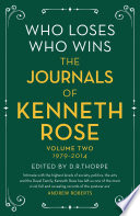 Who Loses Who Wins The Journals Of Kenneth Rose