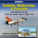 Testbeds, Motherships & Parasites