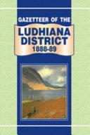 Gazetteer of the Ludhiana District  1888 89