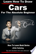 Learn How to Draw Cars For the Absolute Beginner Book PDF