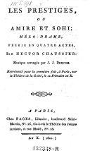 Les prestiges, ou Amire et Sohi, melo-drame en 4 actes