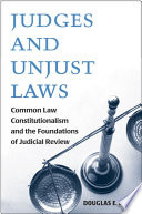 Judges and Unjust Laws  : Common Law Constitutionalism and the Foundations of Judicial Review