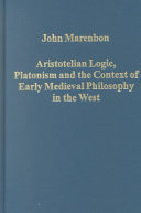 Aristotelian Logic, Platonism, and the Context of Early Medieval Philosophy in the West