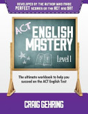 ACT English Mastery Level 1: The Ultimate Workbook to Help You ...