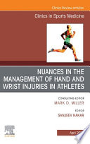 Nuances in the Management of Hand and Wrist Injuries in Athletes  An Issue of Clinics in Sports Medicine  E Book
