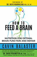 How to Feed a Brain