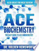 Ace Biochemistry!