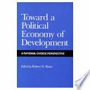 Toward A Political Economy Of Development