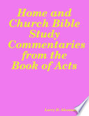 Home And Church Bible Study Commentaries From The Book Of Acts