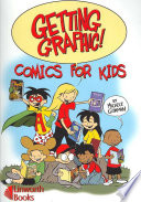 Getting Graphic!  : Comics for Kids