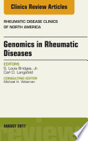 Genomics in Rheumatic Diseases, An Issue of Rheumatic Disease Clinics of North America, E-Book