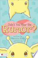 Didn t You Hear the Rumor