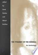 """The Tyranny of the Normal: An Anthology"" by Carol C. Donley, Sheryl Buckley"