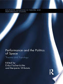 Performance and the Politics of Space Book PDF