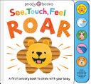 See  Touch  Feel  Roar