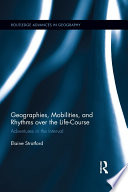 Geographies  Mobilities  and Rhythms over the Life Course