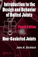 Introduction to the Design and Behavior of Bolted Joints, Fourth Edition