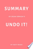 Summary of Dean Ornish   s Undo It  by Swift Reads