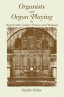 Organists and Organ Playing in Nineteenth Century France and Belgium