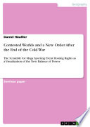 Contested Worlds and a New Order After the End of the Cold War