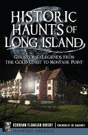 Historic Haunts of Long Island [Pdf/ePub] eBook