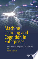 Machine Learning and Cognition in Enterprises Book