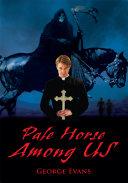 Pale Horse Among Us