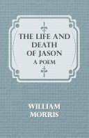 The Life and Death of Jason  A Poem