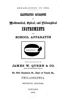Illustrated Catalogue of mathematical  optical and philosophical instruments and school apparatus made and for sale by James W  Queen   Co   Sign of Franklin   s head      Philadelphia