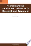 Neurocutaneous Syndromes  Advances in Research and Treatment  2011 Edition