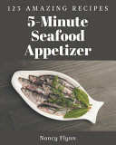 123 Amazing 5 Minute Seafood Appetizer Recipes