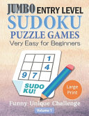 Jumbo Entry Level Sudoku Puzzle Games Very Easy for Beginners Funny Unique Challenge Volume 1 Large Print