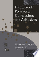 Fracture of Polymers  Composites and Adhesives