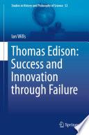 Thomas Edison  Success and Innovation through Failure