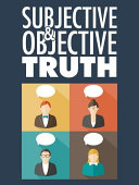 Subjective   Objective Truth