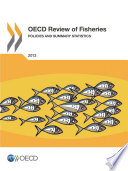 OECD Review of Fisheries: Policies and Summary Statistics 2013