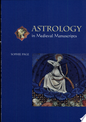 Read Online Astrology in Medieval Manuscripts Full Book