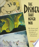 The Disney That Never Was