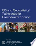 GIS and Geostatistical Techniques for Groundwater Science Book
