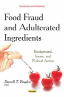 Food Fraud and Adulterated Ingredients