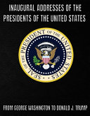 Inaugural Addresses Of The Presidents Of The United States Of America