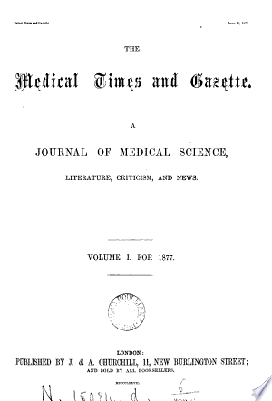 THE+MEDICAL+TIMES+AND+GAZETTE%2C+A+JOURNAL+OF+MEDICAl+science%2C+literature%2C+criticism%2C+and+news.