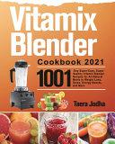 Vitamix Blender Cookbook 2021 Book