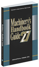 Guide to the Use of Tables and Formulas in Machinery's Handbook, 27th Edition