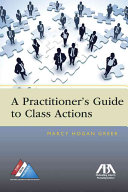 A Practitioner s Guide to Class Actions