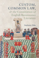 Custom  Common Law  and the Constitution of English Renaissance Literature