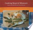 Cooking Beyond Measure
